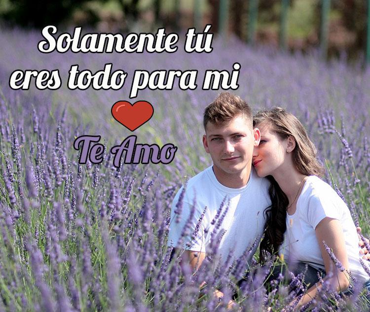 Carta de amor Lo eres todo para mi
